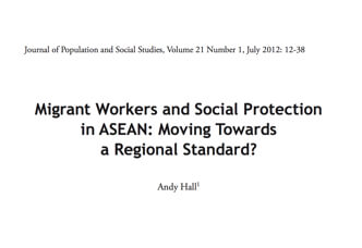 Migrant Workers and Social Protection in ASEAN: Moving Towards a Regional Standard? Andy Hall (2017)