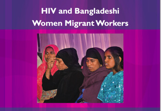 HIV and Bangladeshi Women Migrant Workers. IOM (2012)