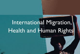 International Migration, Health and Human Rights. IOM, WHO and OHCHR. (2013)