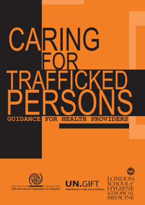 Caring for Trafficked Persons: Guidance for Health Providers