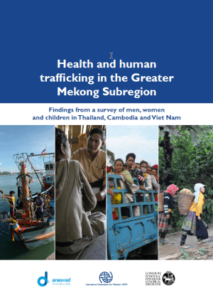 Health and Human Trafficking in the Greater Mekong Sub-region: Findings from a survey of men, women and children in Thailand, Cambodia and Viet Nam