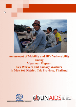 Assessment of Mobility and HIV Vulnerability among Myanmar Migrant Sex Workers and Factory Workers in Mae Sot District, Tak Province, Thailand