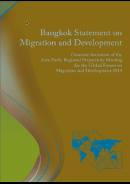 Bangkok Statement on Migration and Development: Outcome document of the Asia-Pacific Regional Preparatory Meeting for the Global Forum on Migration and Development 2010