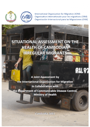 Situational Assessment on the Health of Cambodian Irregular Migrants