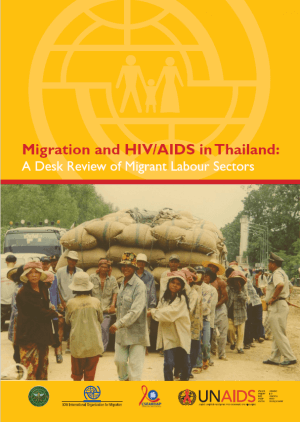 Migration and HIV/AIDS in Thailand: A Desk Review of Migrant Labour Sectors