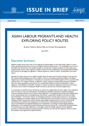 IOM-MPI Issue in Brief No. 2 – Asian Labour Migrants and Health: Exploring Policy Routes