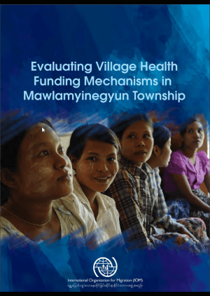 Evaluating village health funding mechanisms in Mawlamyinegyun Township