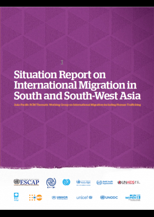 Situation Report on International Migration in South and South-West Asia