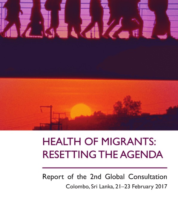 Health of Migrants: Resetting the Agenda – Report of the 2nd Global Consultation on Migrant Health