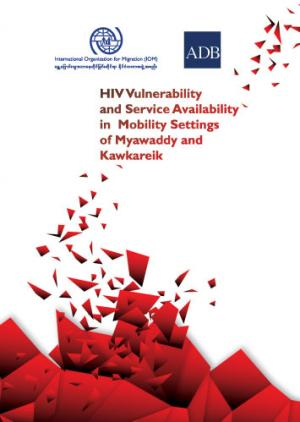 HIV Vulnerability and Service Availablility in Mobility Settings of Myawaddy and Kawkareik