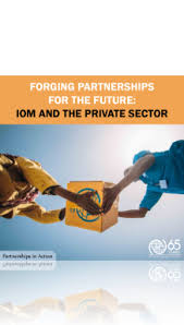 Forging Partnership for the Future: IOM and the Private Sector